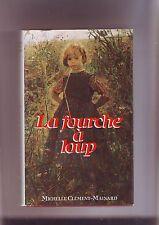 la fourche a loup - michelle clement mainard - roman -
