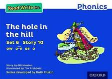 Read Write Inc. Phonics: Blue Set 6 Storybook 10 the Hole in the Hill by Gill...