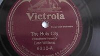 Evan Williams - 78rpm single 12-inch –Victor #6312 The Holy City