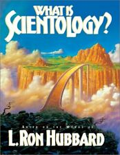 What Is Scientology?: Based on the Works of L. Ron
