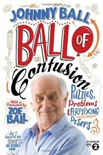 Ball of Confusion: Puzzles, Problems and Perplexing Posers,Johnny Ball