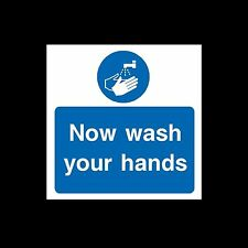Now wash your Hands 100mm x 100mm - Plastic Sign or Sticker - All Sizes