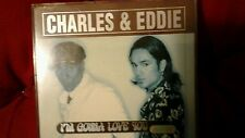 CHARLES & EDDIE - I'M GONNA LOVE YOU. CD SINGOLO 4 TRACKS