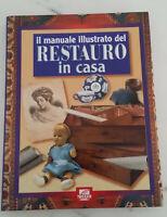 """IL MANUALE ILLUSTRATO DEL RESTAURO IN CASA - Editoriale """"Il Mosaico"""" , 1998"""