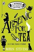 Arsenic For Tea: A Murder Most Unladylike Mystery by Stevens, Robin, NEW Book, F