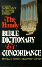The Handy Bible Dictionary and Concordance Tenny, Merrill, Cruden, Alexander Pa