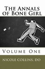 The Annals of Bone Girl by Nicole Collins (2010, Paperback)