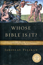 Whose Bible Is It?: A History of the Scriptures Through the Ages-1st Ed./DJ-2005