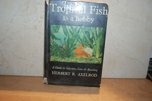 Tropical Fish as a Hobby: A Guide to Selectio... by Axelrod, Herbert R. Hardback