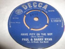 "PAUL & BARRY RYAN "" HAVE PITY ON THE BOY "" 7"" SINGLE DECCA 1966 GOOD"