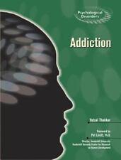 Addiction (Psychological Disorders) by Vatsal Thakkar