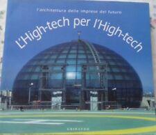 L'HIGH-TECH PER L'HIGH-TECH L'ARCHITETTURA DELLE IMPRESE DEL FUTURO GRIBAUDO 200