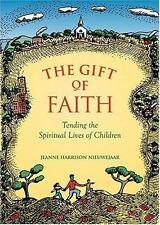 The Gift Of Faith: Tending the Spiritual Lives of Children