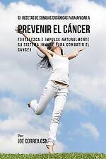 61 Recetas de Comidas Orgánicas para Ayudar a Prevenir el Cáncer by Joe...