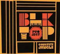Blktop Projet - Concrete Jungle Neuf CD