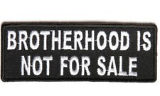 BROTHERHOOD IS NOT FOR SALE  PATCH SEW OR IRON ON EMBROIDERED CLOTH BIKER PATCH