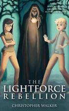 The Lightforce Rebellion by Christopher Walker (2012, Paperback)