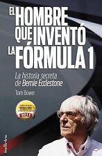 NEW El hombre que invento la Formula 1 (Spanish Edition) by Tom Bower