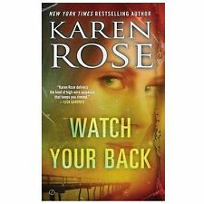 Watch Your Back by Karen Rose (2014, Paperback)