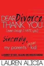 Dear Divorce, Thank You (even Though I HATE You) Sincerely, My Parents' Grown...