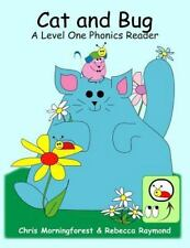 Cat and Bug - a Level One Phonics Reader by Chris Morningforest and Rebecca...