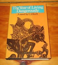 The Year of  Living Dangerously by C.J. KOCH vintage HARDCOVER 1978