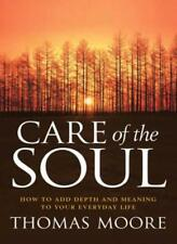 Care Of The Soul: An inspirational programme to add depth and meaning to your ,