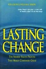 Lasting Change: Building the Shared Values That Make Companies Great by W Simon