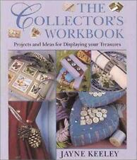 The Collector's Workbook : Projects and Ideas for Displaying Your Treasures