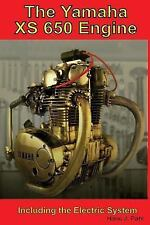 The Yamaha XS650 Engine : Including the Electrical System by Hans Pahl (2017,...