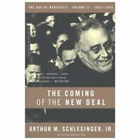 The Coming of the New Deal: 1933-1935, The Age of Roosevelt, Volume II: By Sc...