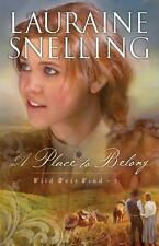 A Place to Belong (Wild West Wind) (Volume 3) by Snelling, Lauraine