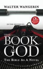 The Book of God: The Bible as a Novel, Very Good Condition Book, Walter Wangerin