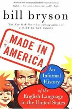 Made in America: An Informal History of the English Language in the United State