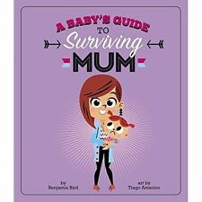 Bird, Benjamin, A Baby's Guide to Surviving Mum (Baby Survival Guides), Very Goo