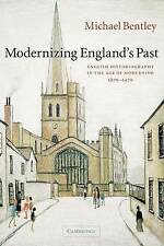Modernizing England's Past: English Historiography in the Age of Modernism, 1870