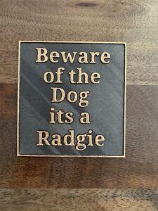 Beware of the dog sign front door gate radgie