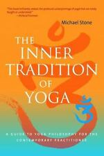 The Inner Tradition of Yoga : A Guide to Yoga Philosophy for the Contemporary P…