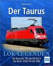 Fachbuch Der Taurus, BR 182 DB & BR 1016/1116 ÖBB, Lok Legenden viele Bilder NEU