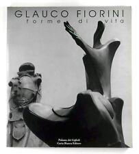 GLAUCO FIORINI - FORME DI VITA (Life Forms) - Palazzo dei Giglioli