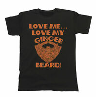 Love Me Love My Ginger Beard Funny Mens T-Shirt Bearded Hipster Ladies Gift Top