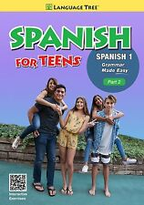 Spanish for Teens Spanish 1, Part 2 Grammar Made Easy