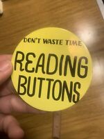 Vintage Don't Waste Time Reading Buttons Pinback Button Pin