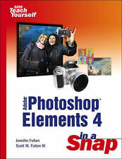Adobe Photoshop Elements 4 in a Snap by Fulton, Jennifer, Fulton, Scott M.