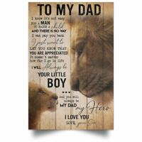 To My Dad Lion I Will Always Be Your Little Boy Poster Art Prin No Frame