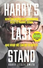 Harry's Last Stand: How the World My Generation Built is Falling Down, and What
