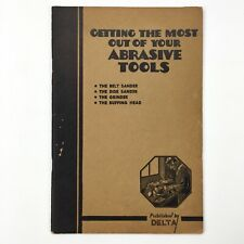 Vintage DELTA Tools Getting the most out of your ABRASIVE TOOLS, Sander Grinder