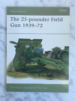 Nueva Vanguard Osprey Editorial The 25- Pounder Field Gun 1939-72