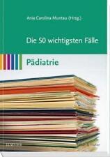 Die 50 wichtigsten Fälle Pädiatrie (2012, Taschenbuch)