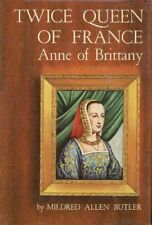 B0007E2A66 Twice Queen of France: Anne of Brittany